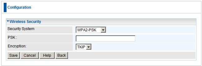 Setup WPA2-PSK Wireless Security Data - WPA2-PSK Screen Authentication PSK Encryption WPA2-PSK WPA2-PSK This is a further development of WPA-PSK, and offers even greater security.
