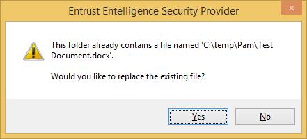 o If the Entrust Entelligence Security Provider dialog box displays requesting confirmation to replace the file: Click