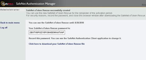 134 Replacing Your SafeNet etoken Rescue If you cannot locate the SafeNet etoken Rescue file that you already downloaded, or if you cannot recover its password, download another file.