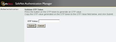 86 Validating Your OTP Token If you repeatedly generate an OTP without submitting one for authentication, or if the time function of your OTP token has deviated, your OTP token loses its