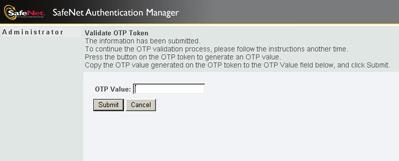 Enrolling a New SafeNet etoken Virtual Temp 87 6. An OTP validation successfully completed message is displayed. 7. Click Back to main menu to return to the Welcome to the Self Service Center window.
