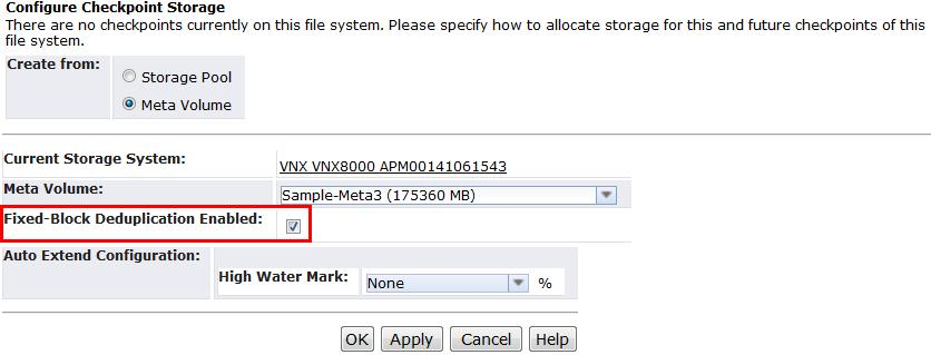 When VNX Block Deduplication is enabled on the Checkpoint Storage, Auto Extend is disabled.
