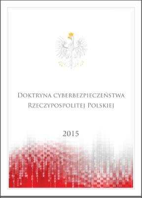 Cybersecurity Doctrine of the Republic of Poland The National Security Bureau (BBN) published the Polish cybersecurity doctrine in 2015, after more than a year of studies and drafting.
