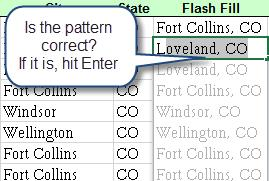 Flash Fill Flash fill is a tool that will help users fill in data on a spreadsheet when a pattern is evident.