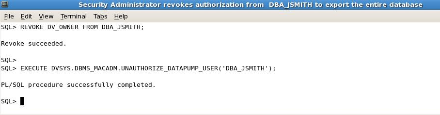 After the DBA finishes the Oracle Data Pump export operation, the Oracle Database Vault administrator can revoke the authorization as follows: Figure 11 Revoke DBA_JSMITH privilege to do Oracle Data