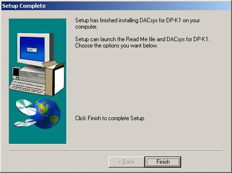 The shortcut icon for the DACsys for DP-K1 executable file is stored in the PC's start menu. [Version update information] Download our TOA Products Data, web site (http://www.toa-products.