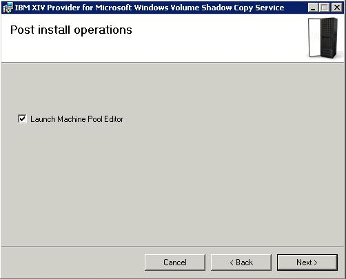 6. Set the installation folder, and then click Next. The Post Install Operations panel is displayed. Figure 4. Launch Machine Pool Editor option selected 7.