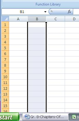 Unit 2 Fine-tuning Spreadsheets, Functions (AutoSum) Select a Row or a Column Place your pointer over the Column Header (gray cell at the top of a column that contains a letter identifying the