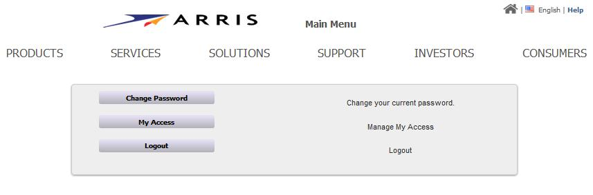 Chapter 2 Getting Started Activating an Existing ARRIS User Account Main Menu 10. Go to the section, Requesting Access to SLK on page 11, to continue. 11. If the link doesn t work, do the following: a.
