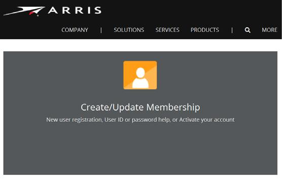 Chapter 2 Getting Started Retrieving a Forgotten User Name Retrieving a Forgotten User Name To retrieve: 1. Access the ARRIS Support site: http://www.arrisi.com/support The ARRIS Support page opens.