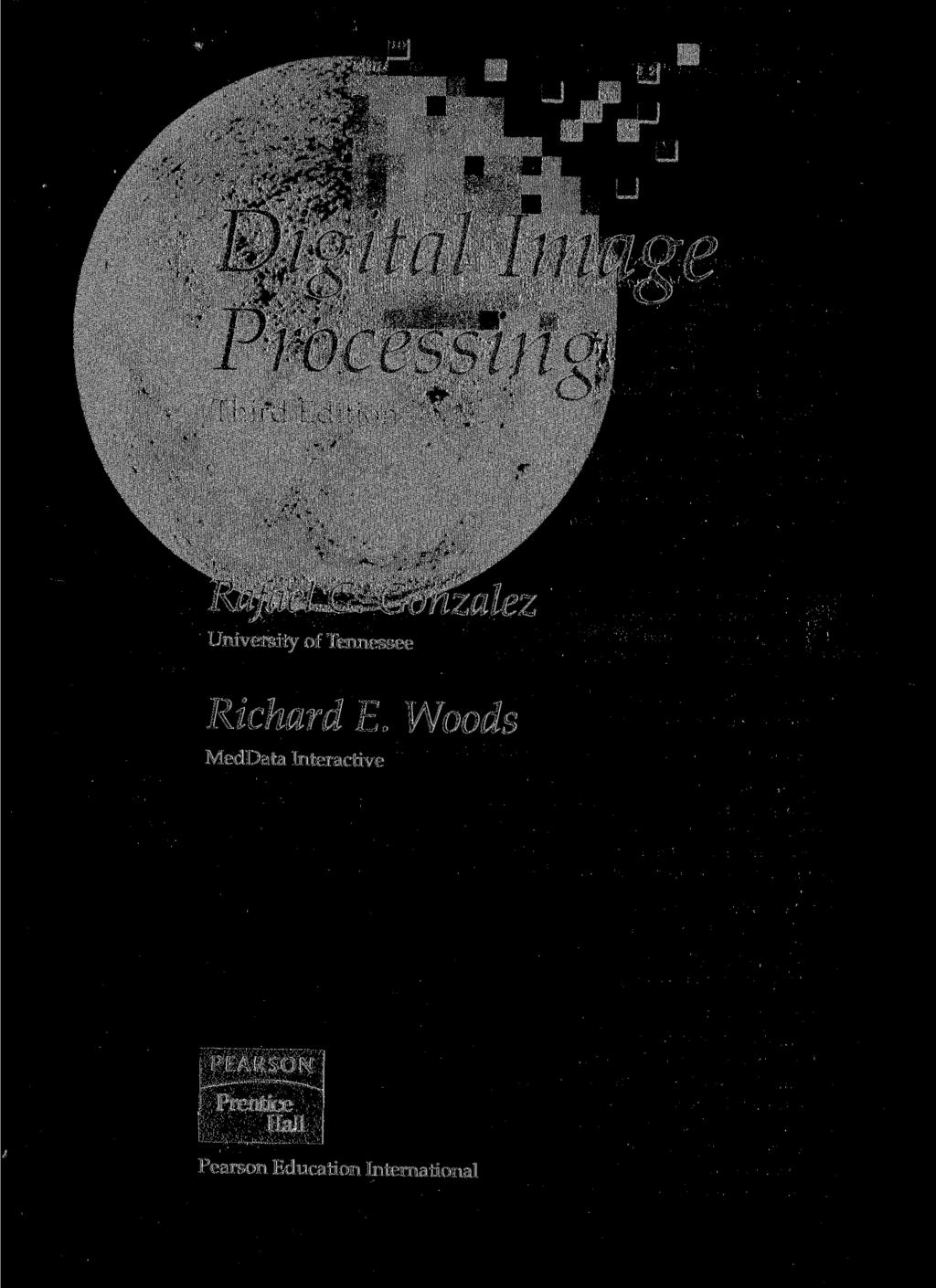 Digital Image Processing Third Edition Rafael C.