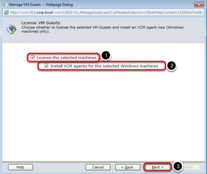 License the VM Guests and Install the Windows Agents Procedure: 1.