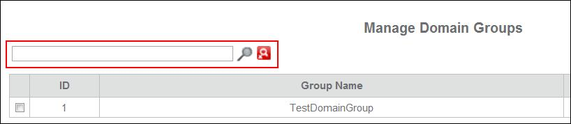 The selected domains are added in the Selected Domains list. 7. Click Save. 8. Click OK on the message dialog box. Searching a domain group 1.
