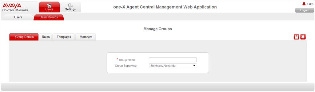 2. Click Add. The system displays the Group Detail page. Note: The system displays the Templates tab only when you select one-x Agent or one-x Agent Supervisor role. 3. On the Group Details page: a.