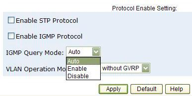 3. Protocol Enable Setting: Enable Spanning Tree Protocol: Enables STP. The recommended default is enabled. Enable Internet Group Multicast Protocol: Enables IGMP protocol.