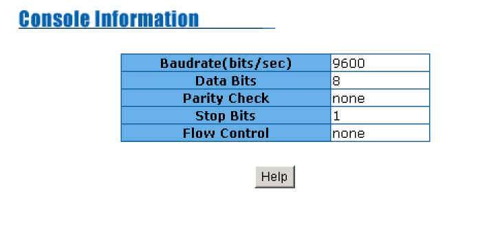 5-4-3. Console Port Information The Windows HyperTerminal program can be used to link the switch with the console port.