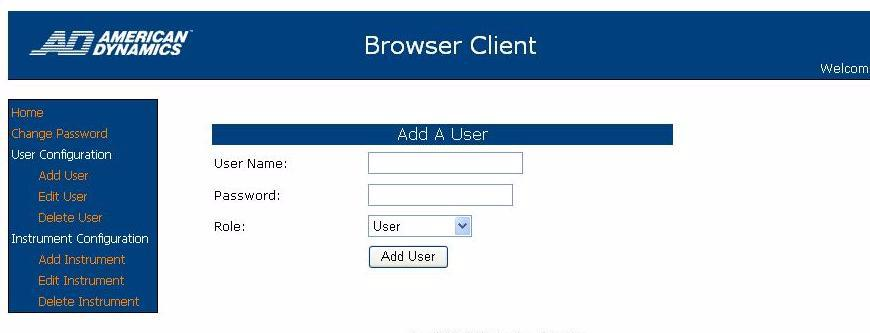Note The first user you create should be an administrator because the default user Browser Client/Browser Client will no longer work after you have created new users.