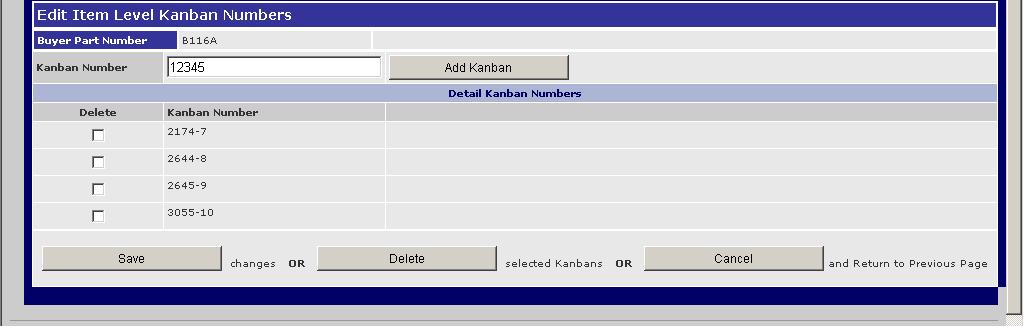 Add a KANBAN Cntainer Number Frm the Edit Item Level Kanban Numbers screen, enter the new KANBAN number in the KANBAN Number field.