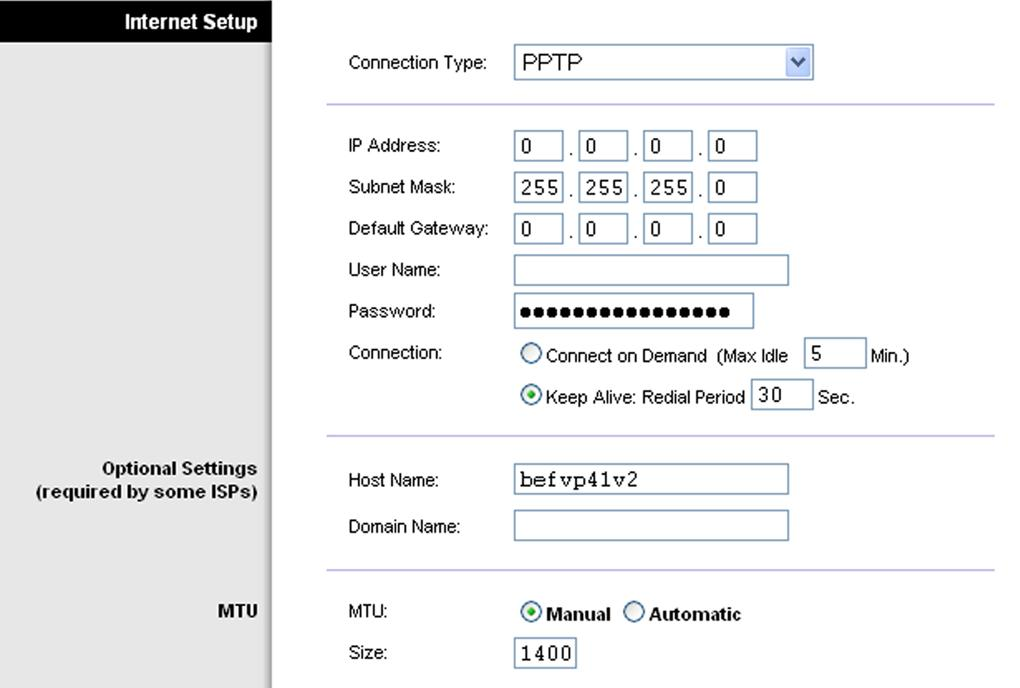 Connection Type: PPTP Point to Point Tunneling Protocol (PPTP) is a service that applies to connections in Europe and Israel only. IP Address.