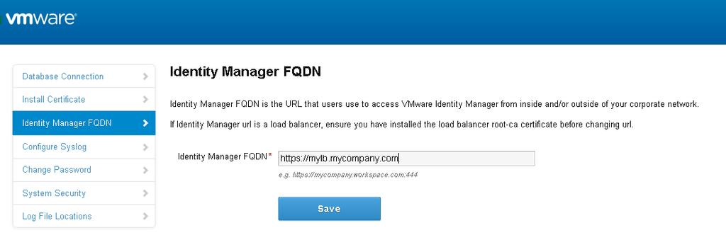 Chapter 5 Advanced Configuration for the VMware Identity Manager Appliance 6 In the Identity Manager FQDN field, change the host name part of the URL from the VMware Identity Manager host name to the
