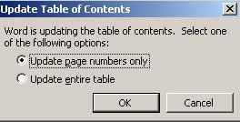 To update the table of contents after you have already generated it, put the cursor over the table and right click with the mouse. The short menu displays. 11. Select Update Field.