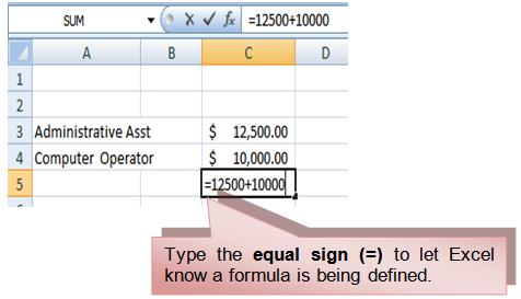 22 THE PNP BASIC COMPUTER ESSENTIALS e-learning (MS Excel 2007) To Create a Simple Formula that Adds the Contents of Two Cells: Click the cell where the answer will appear (C5, for example).