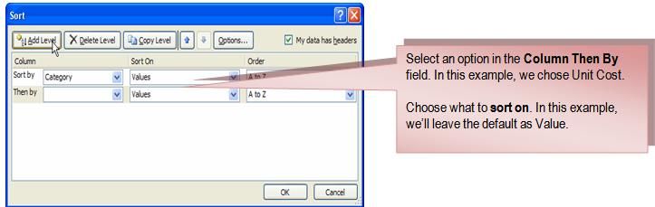 To Sort Multiple Levels: Click the Sort & Filter command in the Editing group on the Home tab.