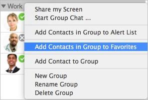 Right-click (Windows) or CONTROL+Click (Mac) and select Add to Favorites, Add Group to Favorites (Windows), or Add Contacts in Group to Favorites (Mac).