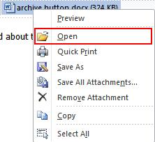 18 Microsoft Outlook 2010 Basics Opening an Attachment You can also open an attachment in its native program. 1. Select a mail message. 2. Right-click on the attachment.