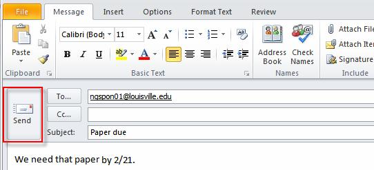 22 Microsoft Outlook 2010 Basics 8. Click the Send button. The message is sent.