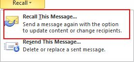 Microsoft Outlook 2010 Basics 35 5. Click the Info Ribbon. 6. Select Message Resend and Recall. 7. Choose Recall this Message. Resending an Email Message 1.