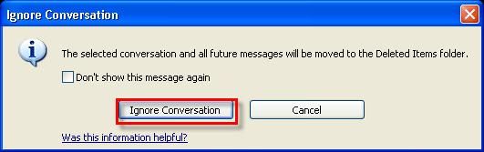 Microsoft Outlook 2010 Basics 49 Ignore a Conversation At times, you may receive mail messages in a conversation that does not relate to you. If so, you can ignore the conversation.