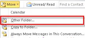 Microsoft Outlook 2010 Basics 55 3. Select Other Folder. 4.