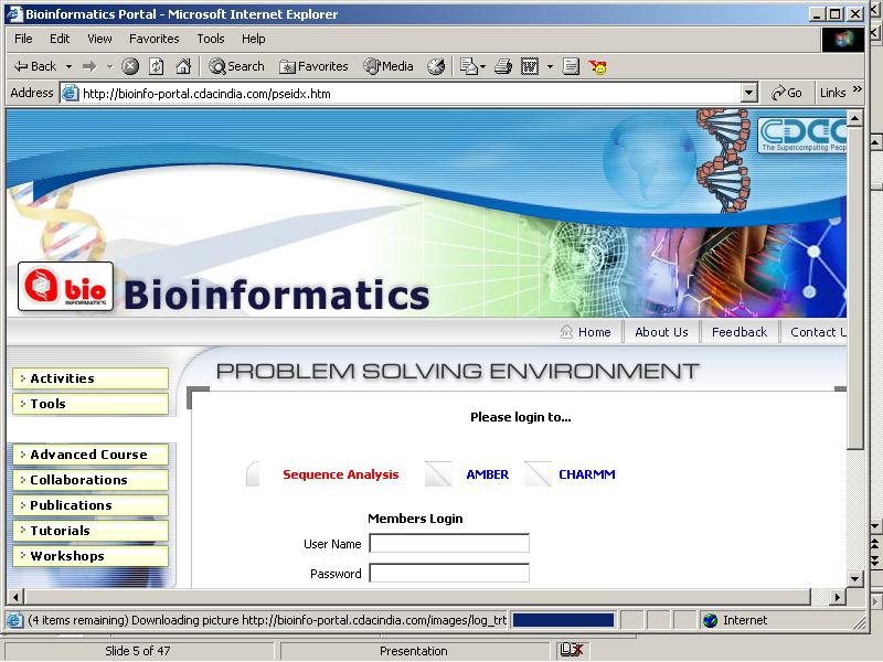 Bioinformatics Bioinformatics Resources & Applications Facility (BRAF) on PARAM Padma supports highly optimized bioinformatics codes Accessible to Bioinformatics