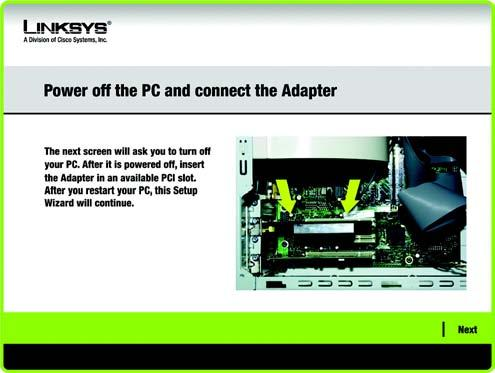 4. The Setup Wizard will now prompt you to install the Adapter into your PC. Click Next and your PC will power down.