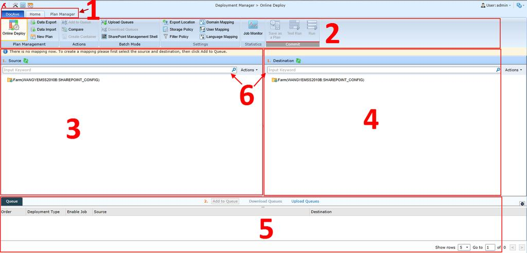 Deplyment Manager Interface In Deplyment Manager, yu will see the fllwing areas: 1. Tabs Switch between the Deplyment Manager Hme tab, Plan Manager fr Deplyment Manager, and the Cmpare tab. 2.