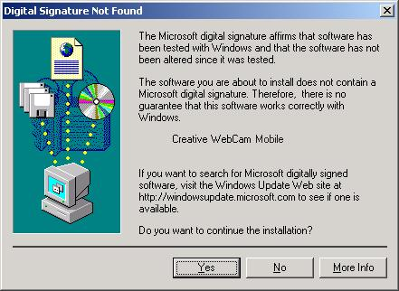 6. When the Digital Signature Not Found dialog box similar to Figure 1-3 appears, telling you that Creative WebCam Mobile (Video) has been detected, ignore the message and click the Yes button.