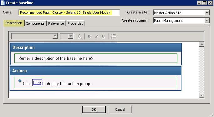 Enter a Name and Description such as Recommended Patch Cluster - Solaris 10 (Single User Mode). Next, click the Components tab on the top of the window.