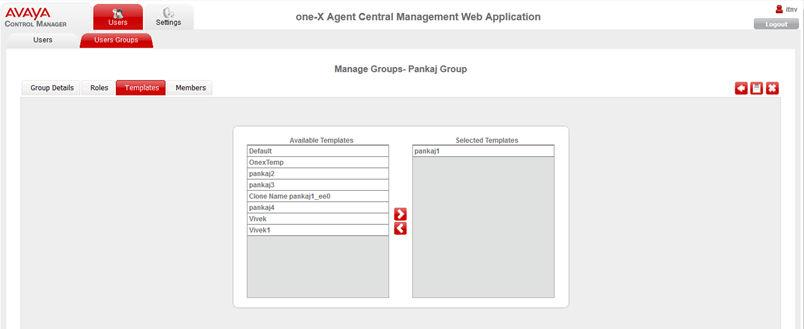 The system displays the following screen: a. In the Available Templates field, select the template that you want to use for the user group.