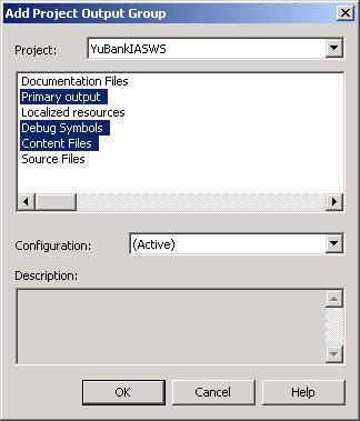The following figure shows the Add Project Output Group window. Figure 9-13 Add project output to setup project 4. Build YuBankIASWSSetup project. 5. Execute YuBankIASWSSetup.msi or Setup.