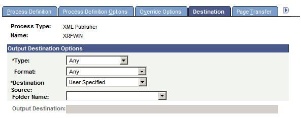 Chapter 6 Defining PeopleSoft Process Scheduler Support Information Destination page Note.