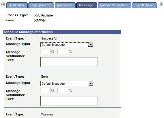 Defining PeopleSoft Process Scheduler Support Information Chapter 6 Message page Use the Message page to specify the messages that are sent when the Notification feature is used.