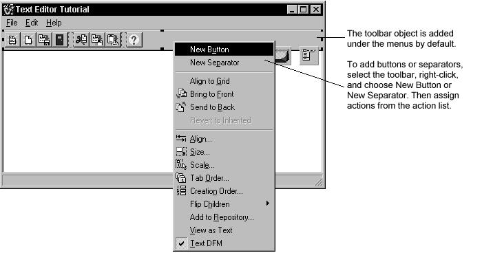 2. Add buttons and separators to the toolbar: o With the toolbar selected, right-click and choose New Button four times. o Right-click and choose New Separator.