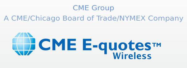 CME E-quotes Wireless Application for Android Welcome This guide will