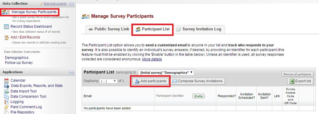 Option 2: A project s first instrument is a survey and you want to use the participant list This option is available when you have a list of participant emails and you want to send them a link to the