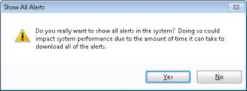 Show all alerts in the system Note: Only CIC master administrators can see all alerts in the system.