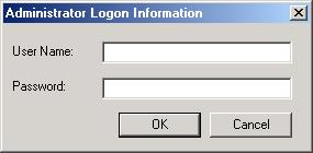 If you are not already logged on with administrator privileges, the Administrator Logon Information dialog box appears.