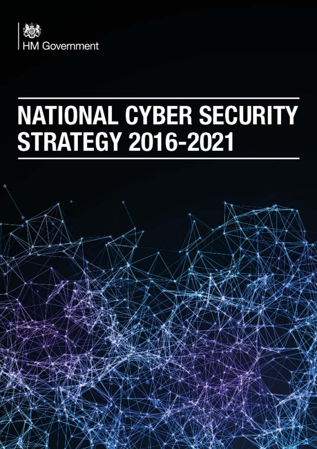 The National Security Strategy (2015) identified cyber attacks as a top level National Security threat. The UK s new National Cyber Security Strategy was published in November 2016.
