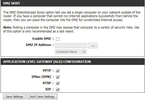 DMZ IP Address: PPTP: IPSEC (VPN): RTSP: SIP: Specify the IP address of the computer on the LAN that you want to have unrestricted Internet communication.