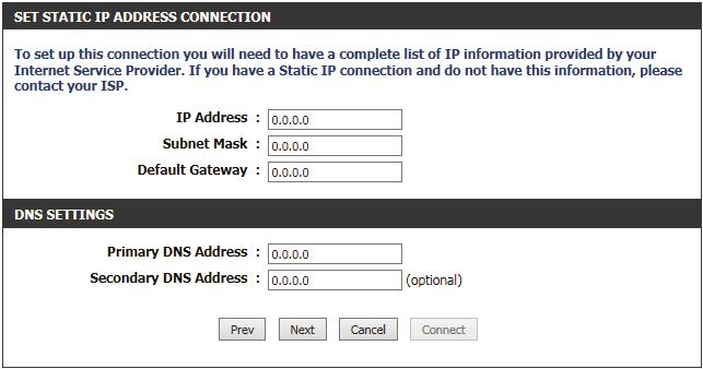 Gateway Address: Enter the Gateway IP address provided by the ISP here. Primary DNS Address: Enter the Primary DNS IP address used here.